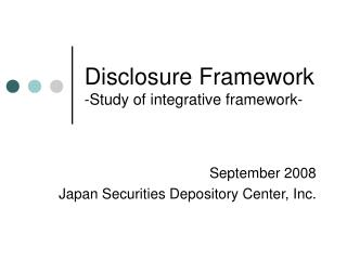 Disclosure Framework -Study of integrative framework-