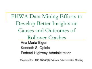 FHWA Data Mining Efforts to Develop Better Insights on Causes and Outcomes of Rollover Crashes