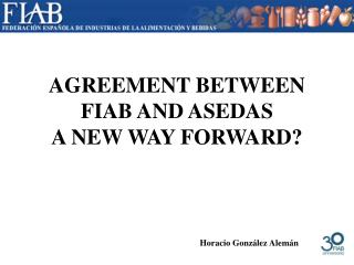 AGREEMENT BETWEEN FIAB AND ASEDAS  A NEW WAY FORWARD?