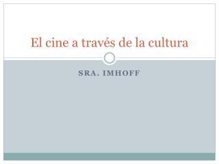 El cine a  través  de la  cultura