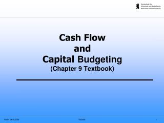 Cash Flow and Capital  Budgeting (Chapter 9 Textbook)