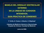 MANEJO DEL DRENAJE VENTRICULAR EXTERNO EN LA UNIDAD DE CUIDADOS INTENSIVOS. GUIA PRACTICA DE CONSENSO