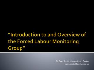 """Introduction to and Overview of the Forced Labour Monitoring Group"""