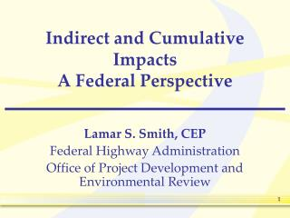 Indirect and Cumulative Impacts   A Federal Perspective