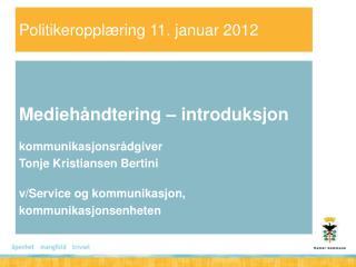 Politikeropplæring 11. januar 2012