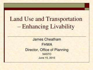 Land Use and Transportation – Enhancing Livability