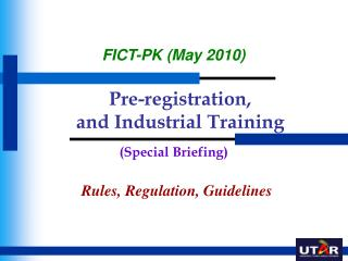 Pre-registration,  and Industrial Training