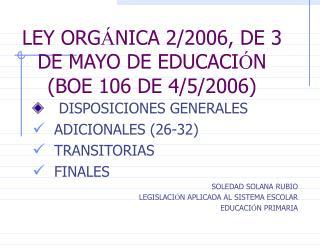 LEY ORG Á NICA 2/2006, DE 3 DE MAYO DE EDUCACI Ó N (BOE 106 DE 4/5/2006)