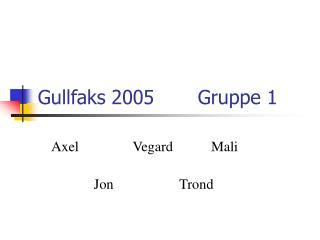 Gullfaks 2005 Gruppe 1