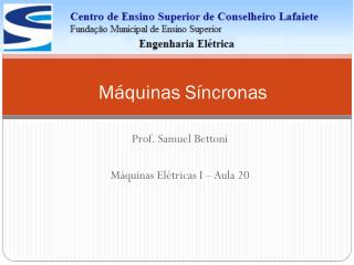Prof. Samuel  Bettoni Máquinas Elétricas I – Aula  20