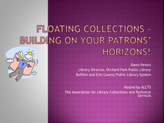 Floating Collections - Building on Your Patrons' Horizons!