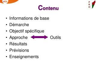 Informations de base Démarche  Objectif spécifique Approche      Outils Résultats Prévisions