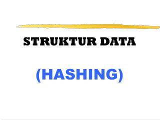 STRUKTUR DATA (HASHING)