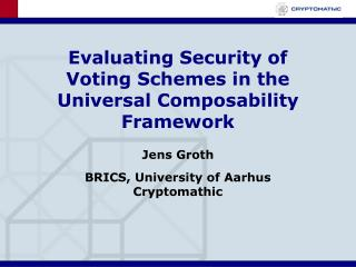 Evaluating Security of Voting Schemes in the Universal Composability Framework