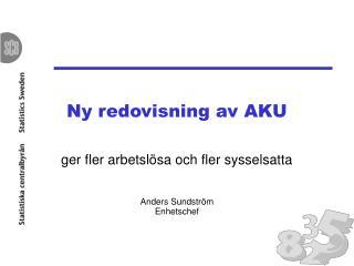 Ny redovisning av AKU