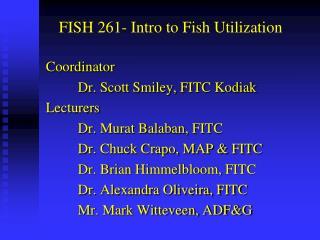 FISH 261- Intro to Fish Utilization
