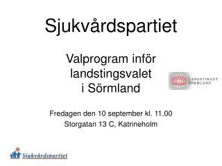Sjukvårdspartiet Valprogram inför  landstingsvalet  i Sörmland