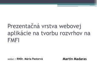 Prezentačná vrstva webovej aplikácie na tvorbu rozvrhov na FMFI