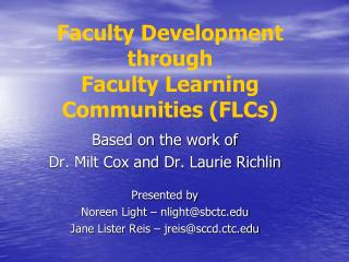 Based on the work of  Dr. Milt Cox and Dr. Laurie Richlin Presented by