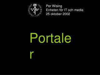 Per Wising Enheten för IT och media 25 oktober 2002