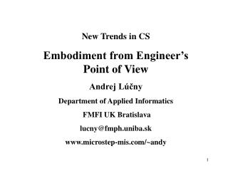 New Trends in CS Embodiment from Engineer's Point of View Andrej Lúčny
