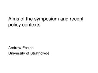 Aims of the symposium and recent policy contexts