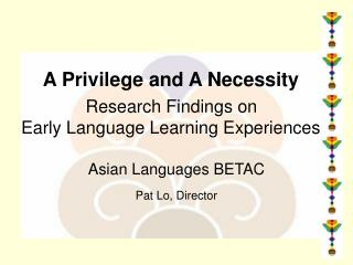 A Privilege and A Necessity Research Findings on Early Language Learning Experiences