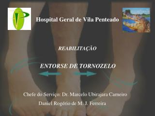 Hospital Geral de Vila Penteado REABILITA��O ENTORSE DE TORNOZELO