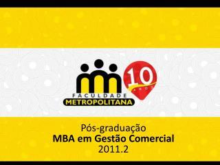 Pós-graduação MBA em Gestão Comercial 2011.2