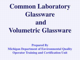 Common Laboratory Glassware  and Volumetric Glassware