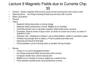 Lecture 9 Magnetic Fields due to Currents Chp. 30