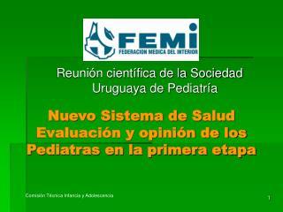 Nuevo Sistema de Salud Evaluación y opinión de los Pediatras en la primera etapa