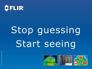 Stop guessing Start seeing