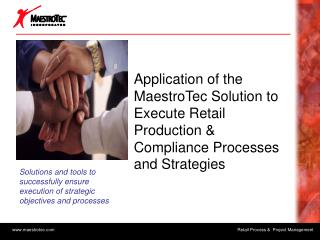 Application of the MaestroTec Solution to Execute Retail Production  Compliance Processes and Strategies