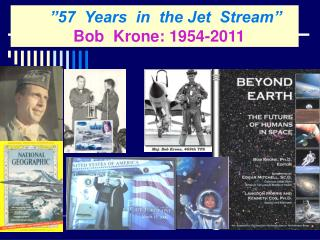"""57  Years  in  the Jet  Stream"" Bob  Krone: 1954-2011"