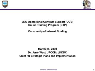JKO Operational Contract Support OCS  Online Training Program OTP   Community of Interest Briefing