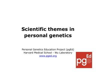Scientific themes in  personal genetics Personal Genetics Education Project (pgEd)
