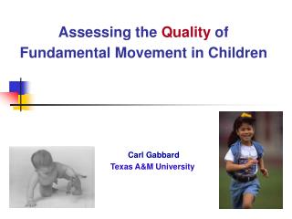 Assessing the  Quality  of Fundamental Movement in Children