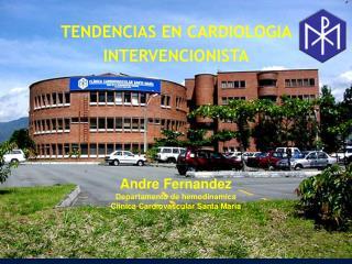 TENDENCIAS EN CARDIOLOGIA  INTERVENCIONISTA