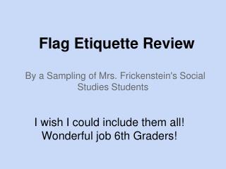 Flag Etiquette Review