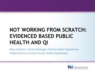 Not working from scratch: evidenced based public health and qi