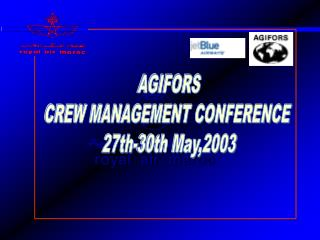 AGIFORS CREW MANAGEMENT CONFERENCE  27th-30th May,2003