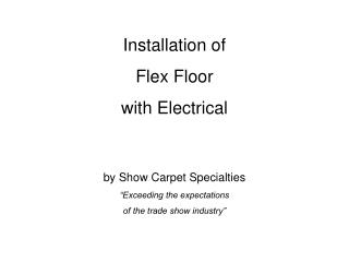 Installation of  Flex Floor  with Electrical