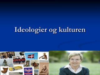 Ideologier og kulturen