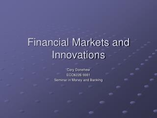 Financial Markets and Innovations