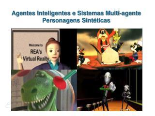 Agentes Inteligentes e Sistemas Multi-agente Personagens Sintéticas