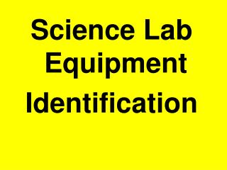 Science Lab Equipment  Identification