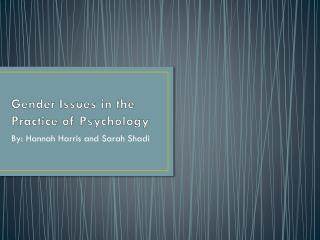 Gender Issues in the Practice of Psychology