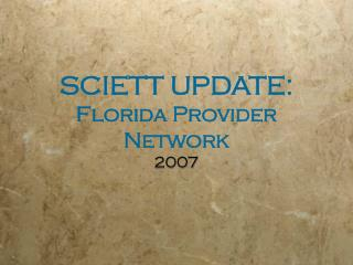 SCIETT UPDATE: Florida Provider Network