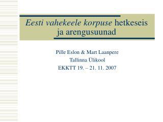 Eesti vahekeele korpuse  hetkeseis ja arengusuunad